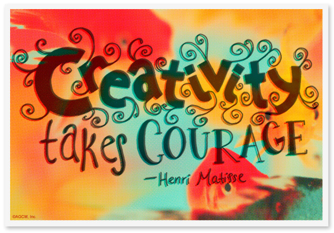 Creativity takes courage. - Henri Matisse