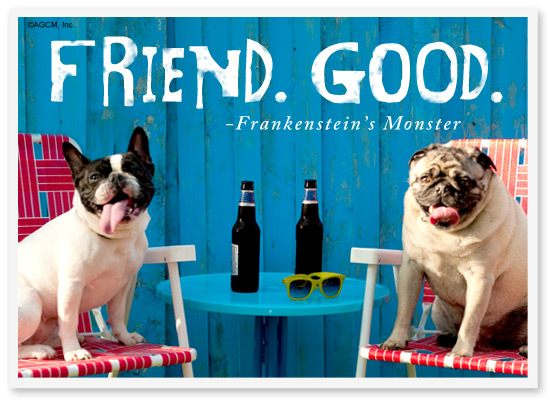 Friend. Good. - Frankenstein's Monster