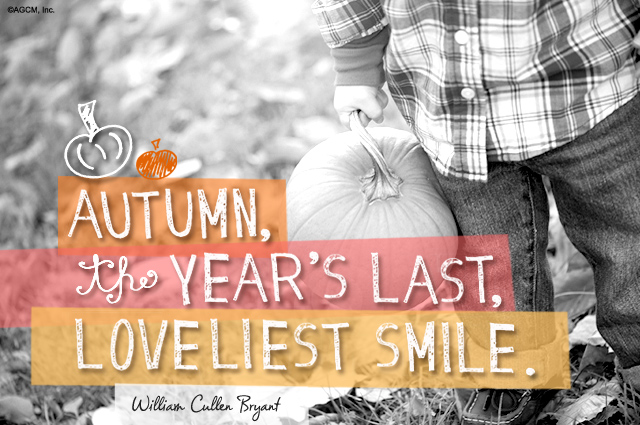 Autumn: The year's last, loveliest smile.