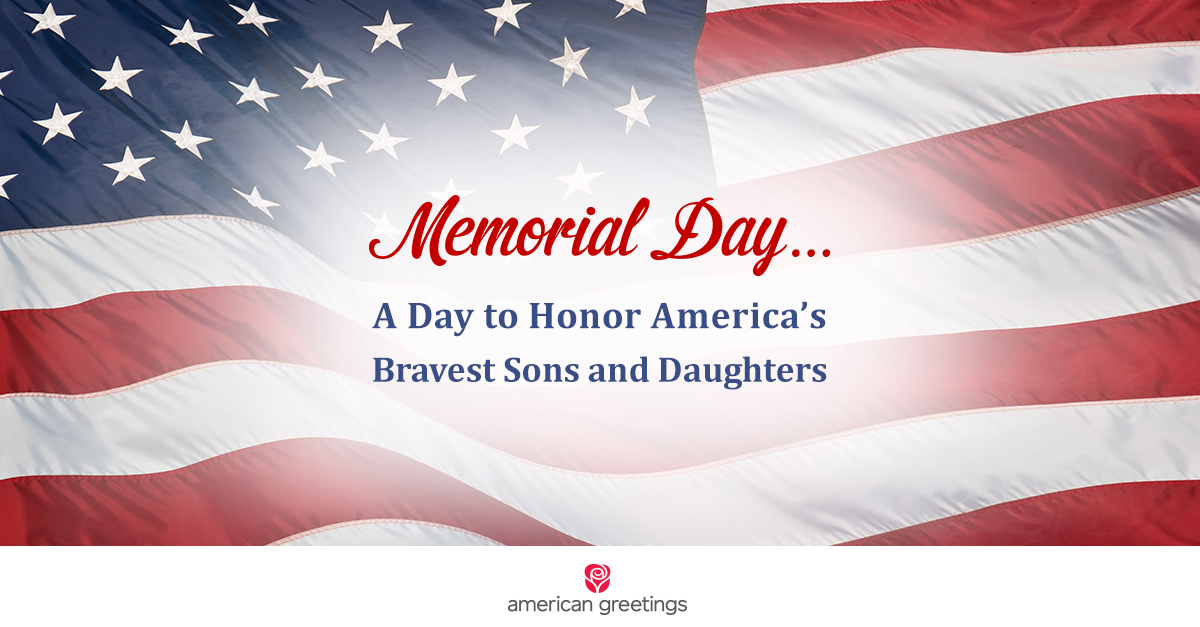 Memorial Day - A day to remember America's bravest sons and and daughters