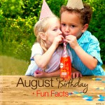 August Birthday Fun Facts