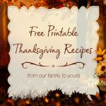 Free Printable Thanksgiving Recipes… from our family to yours!