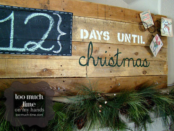 days till christmas pallet sign from too much - 12 Days Till Christmas