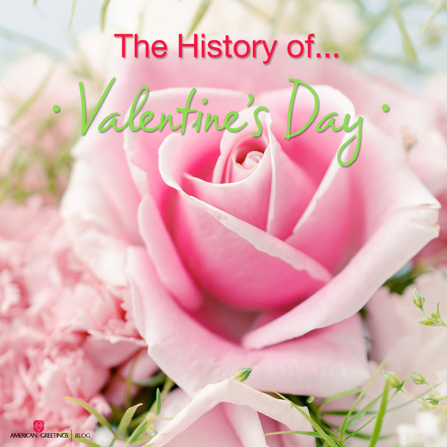 The History Of Valentines Day American Greetings Blog
