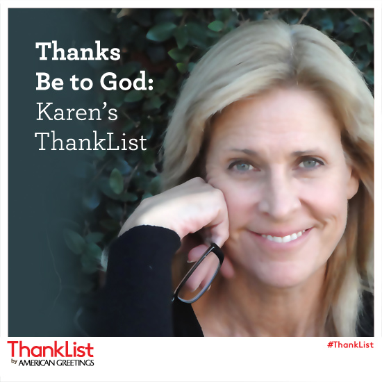 Thanks Be To God: Karen's ThankList