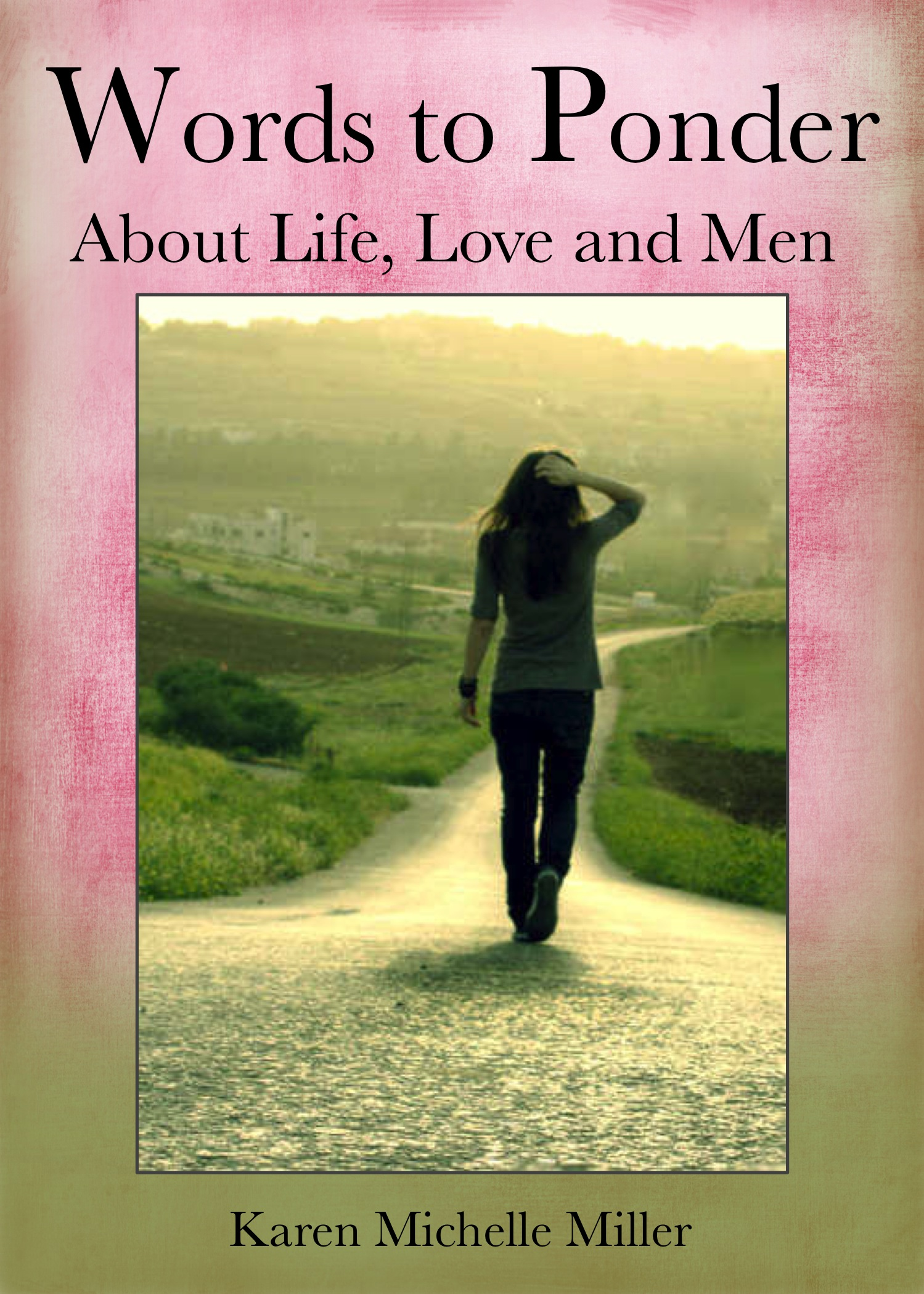 Karen Miller Book: Words to Ponder About Life, Love and Men