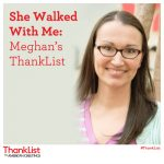 In honor of Nurses Day – She walked with me: Meghan's ThankList