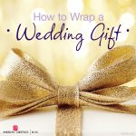 How to wrap a wedding gift (in style!)