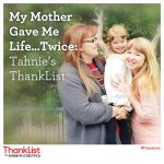 My mother gave me life… twice: Tahnie's #ThankList