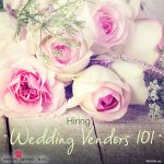 Tips for hiring wedding vendors