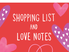 Shopping List and Love Notes