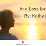 At a Loss for Words – By: Kathy Davis