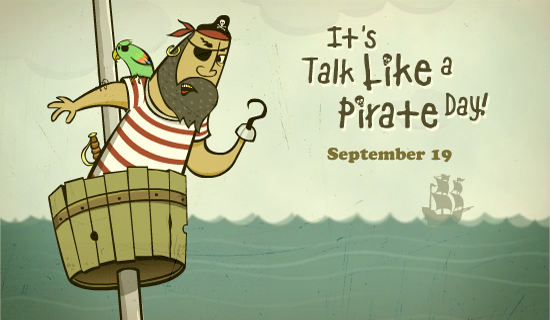 Talk Like a Pirate Day ecard - learn to speak like a pirate.