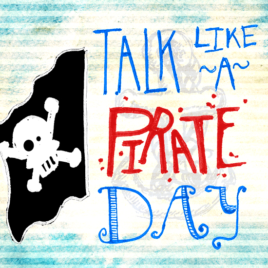 Talk Like a Pirate Day - how to talk like a pirate.