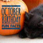Happy October Birthday Facts, you justice-seeking peacemakers!