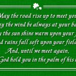 An Irish blessing for you on this St. Patrick's Day weekend…